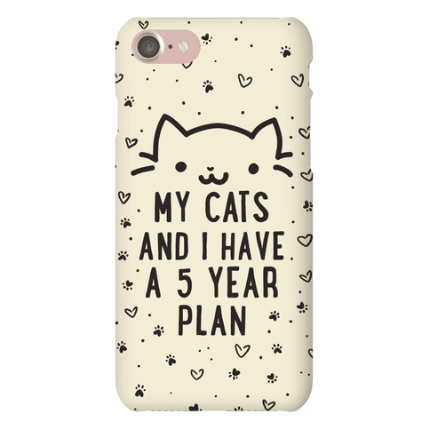 My Cats and I Have A Plan Phone Case