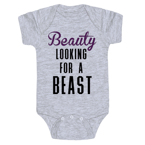 Beauty Looking For a Beast Baby Onesy