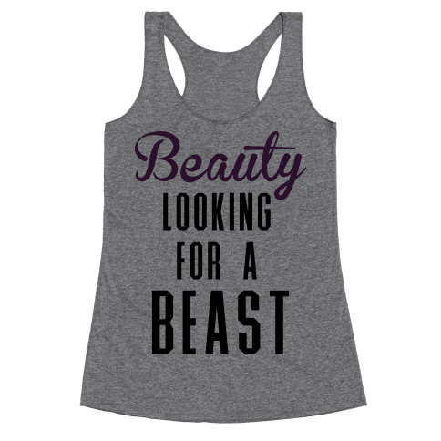 Beauty Looking For a Beast Racerback Tank Top