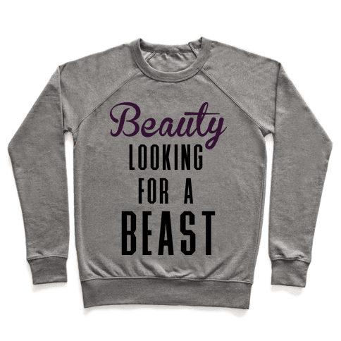 Beauty Looking For a Beast Pullover