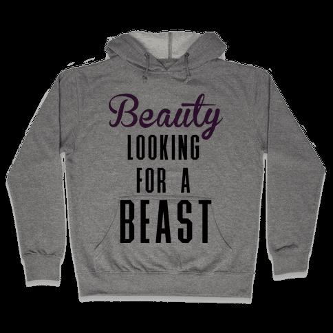 Beauty Looking For a Beast Hooded Sweatshirt