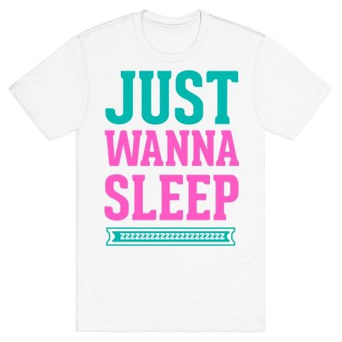 Just Wanna Sleep Mens T-Shirt