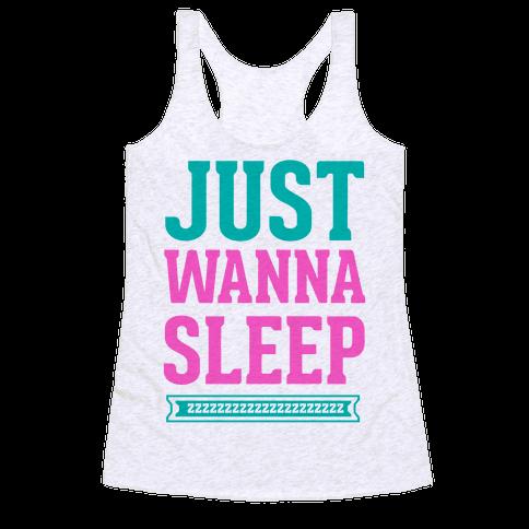Just Wanna Sleep Racerback Tank Top