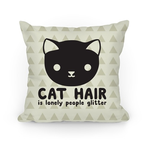 Cat Hair Is Lonely People Glitter Pillow