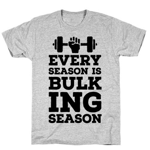 Every Season Is Bulking Season T-Shirt