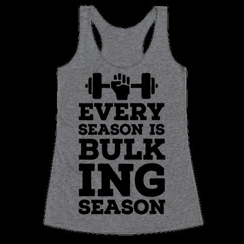 Every Season Is Bulking Season Racerback Tank Top