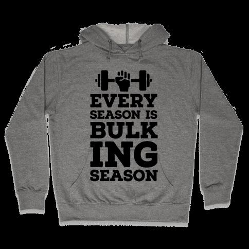 Every Season Is Bulking Season Hooded Sweatshirt