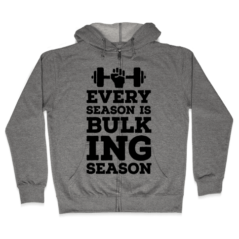 Every Season Is Bulking Season Zip Hoodie