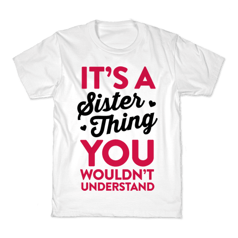 It's A Sister Thing You Wouldn't Understand Kids T-Shirt