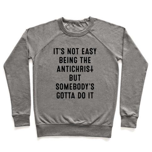 It's Not Easy Being The Antichrist Pullover