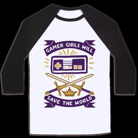 Gamer Girls Will Save The World Baseball Tee