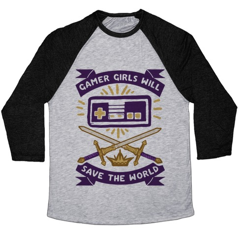 Gamer Girls Will Save The World Baseball Tee