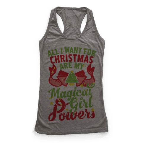 All I Want For Christmas Are My Magical Girl Powers Racerback Tank Top