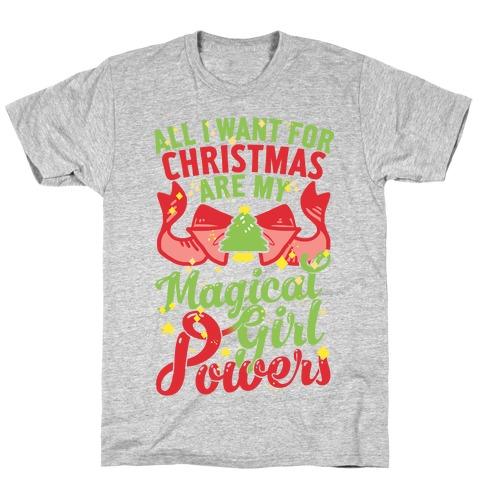 All I Want For Christmas Are My Magical Girl Powers T-Shirt