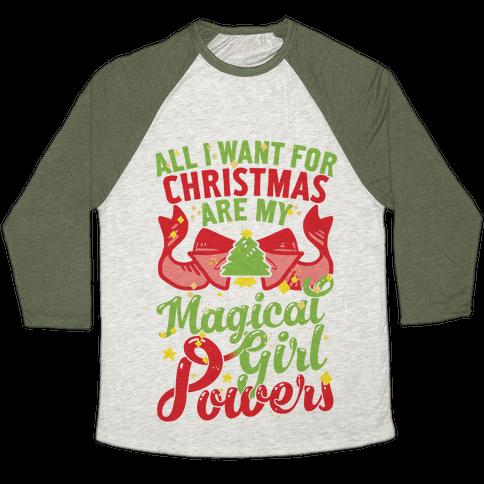 All I Want For Christmas Are My Magical Girl Powers Baseball Tee