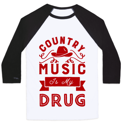 Country Music Is My Drug Baseball Tee