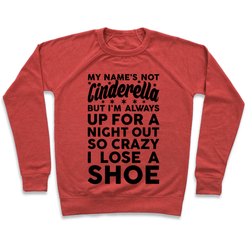 My Name's Not Cinderella Pullover