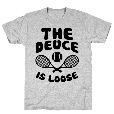 The Deuce Is Loose Mens T-Shirt