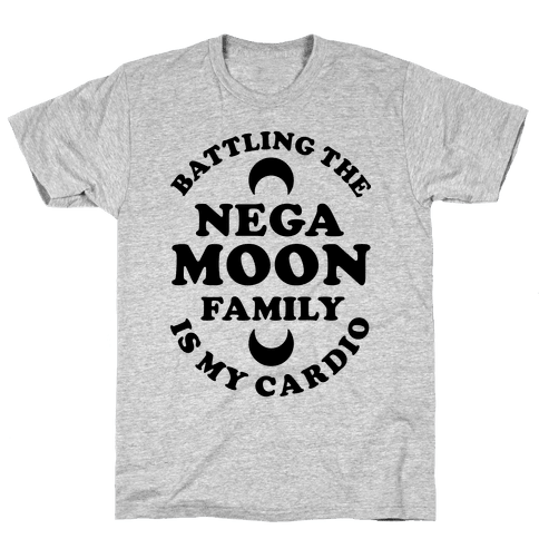 Battling the Negamoon Family is My Cardio Mens T-Shirt