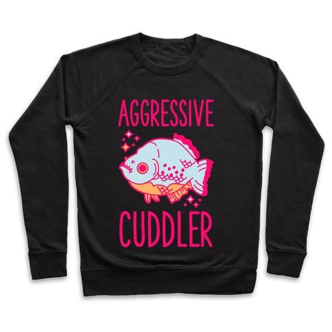 Aggressive Cuddler Pullover