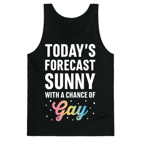 Todays Forecast, Sunny With A Chance of Gay