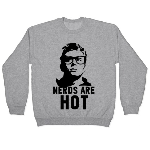 Nerds Are Hot Pullover