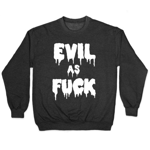Evil As F*** Pullover