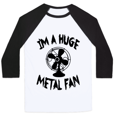I'm a Huge Metal Fan Baseball Tee