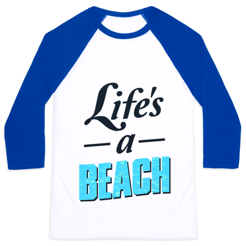 Life's a Beach (tee) Baseball Tee