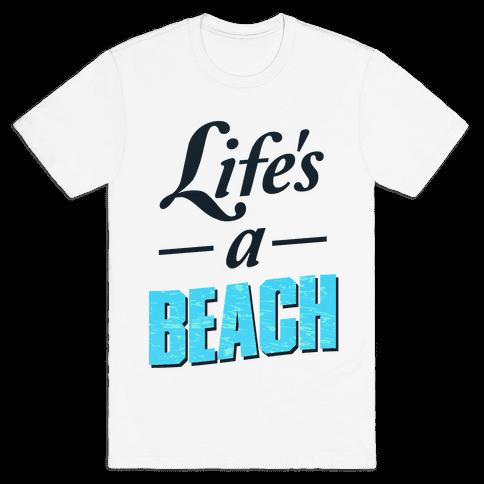 Life's a Beach (tee) Mens T-Shirt