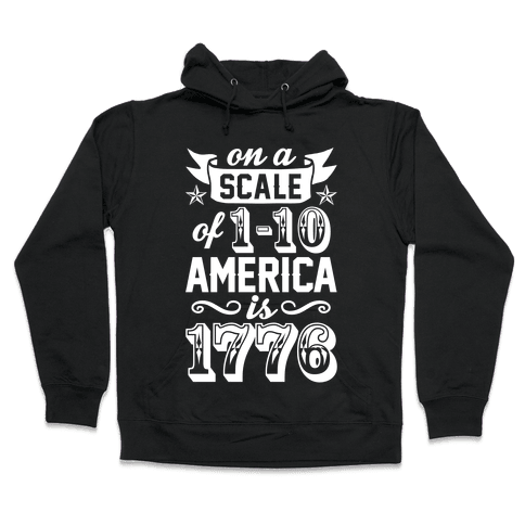America Is 1776 Hooded Sweatshirt