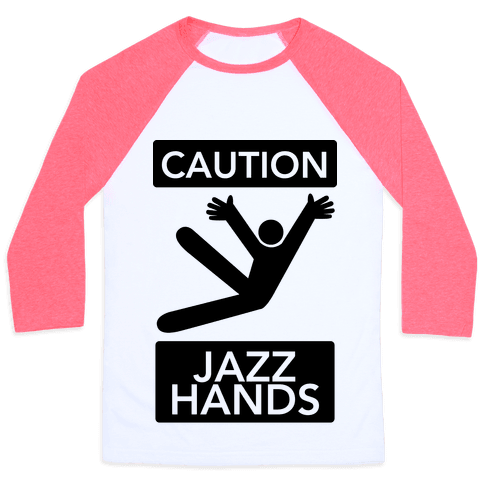 Caution: Jazz Hands Baseball Tee
