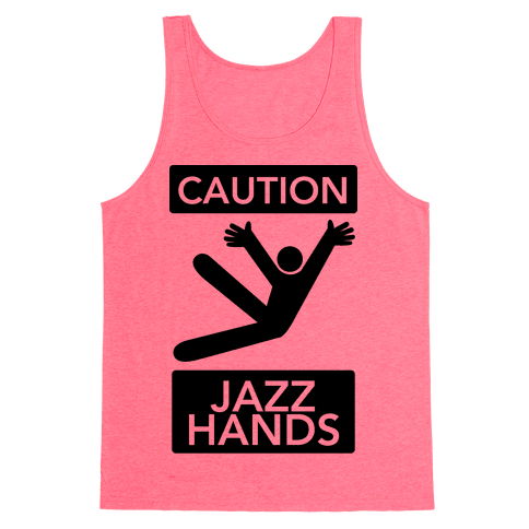Caution: Jazz Hands Tank Top