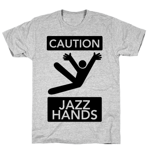 Caution: Jazz Hands Mens T-Shirt