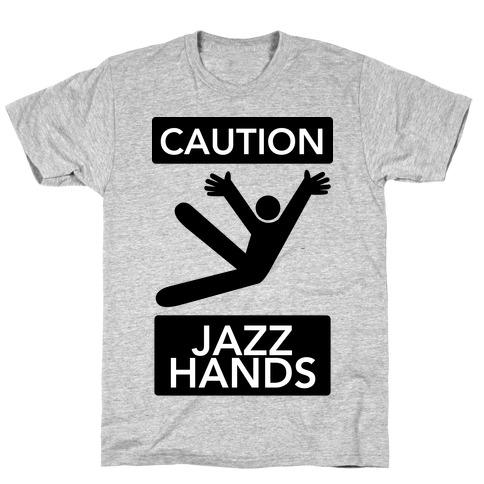 Caution: Jazz Hands T-Shirt