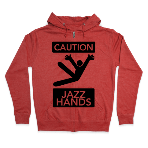 Caution: Jazz Hands Zip Hoodie