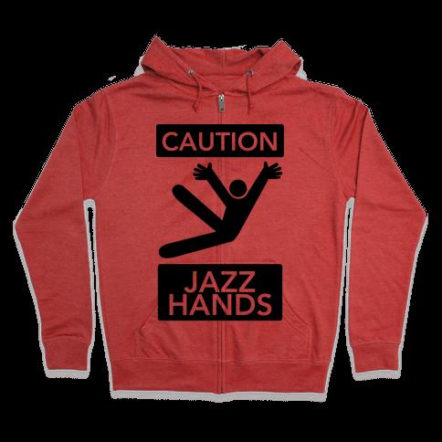 Caution: Jazz Hands Zip Hoodie