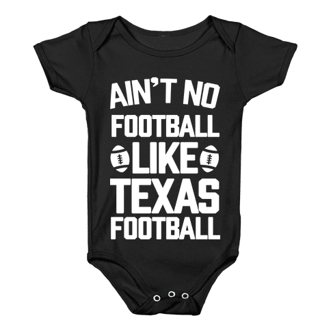Ain't No Football Like Texas Football Baby Onesy