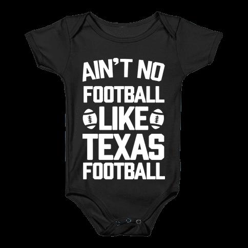 Ain't No Football Like Texas Football Baby Onesy