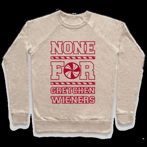 None For Gretchen Wieners Pullover