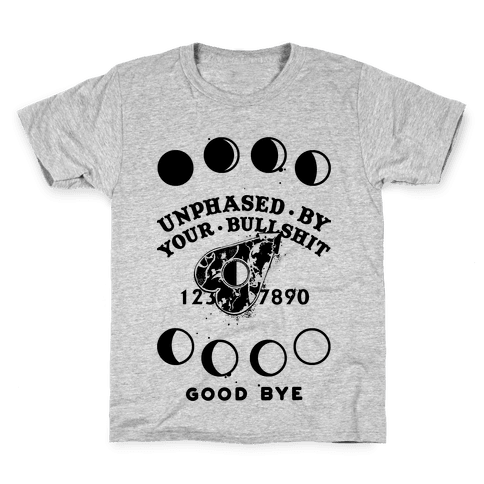 Unphased By Your Bullshit Kids T-Shirt