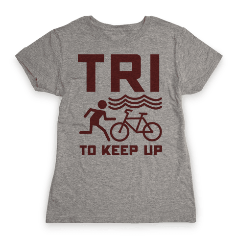 Tri to Keep Up Womens T-Shirt