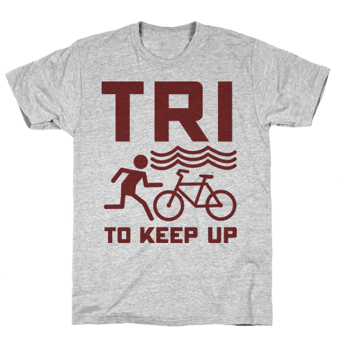 Tri to Keep Up Mens T-Shirt