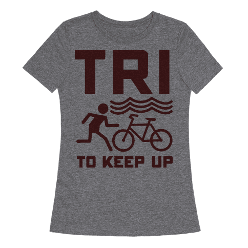 Tri to Keep Up