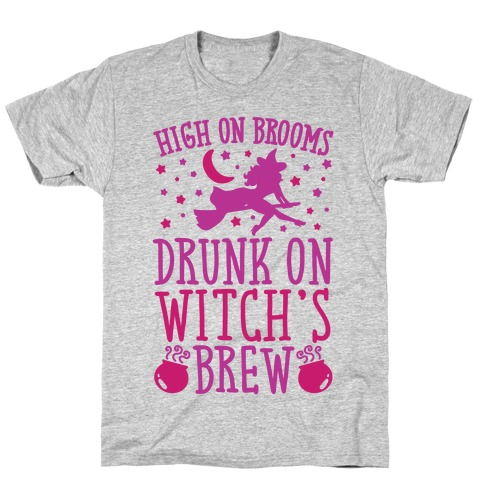 High On Brooms Drunk On Witch's Brew Mens T-Shirt