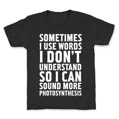 Sometimes I Use Words Kids T-Shirt