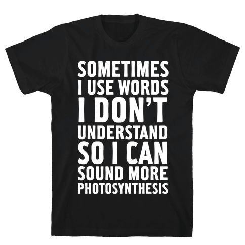 Sometimes I Use Words Mens T-Shirt