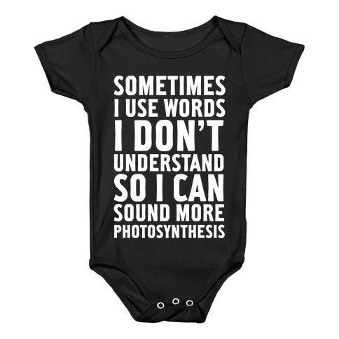 Sometimes I Use Words Baby Onesy