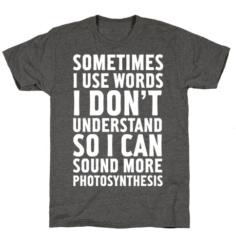 Sometimes I Use Words T-Shirt