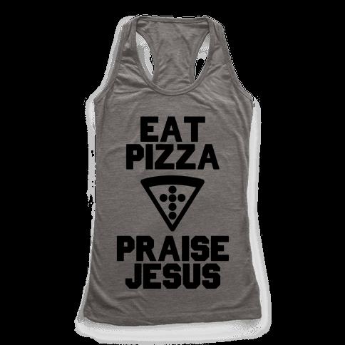 Eat Pizza & Praise Jesus Racerback Tank Top